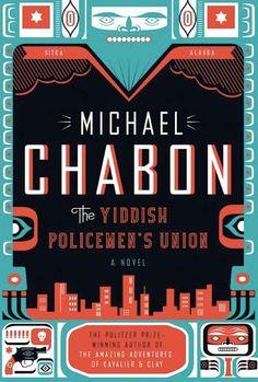 Michael Chabon, The Yiddish Policeman's Union.