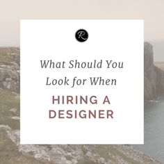 What Should You Look for When Hiring a Designer?
