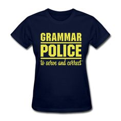 Grammar Police T-Shirt | Spreadshirt | ID: 14013233
