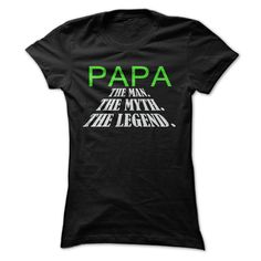 PAPA The Man.The Myth. The Legend.