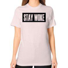 Stay Woke Unisex T-Shirt (on woman) - fonts white