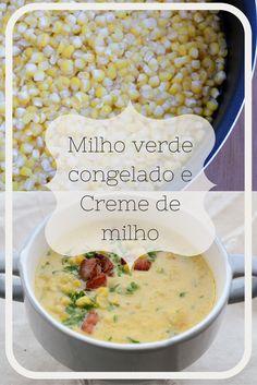 receita de creme de milho confort food e uma técnica imbatível de congelamento!