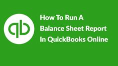 How To Run A Balance Sheet Report In QuickBooks Online