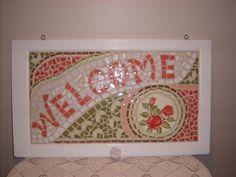 Welcome Sign (Amy's Mosaics) This one is for you Susan! Mosaic Crafts, Mosaic Projects, Mosaic Art, Mosaic Glass, Mosaic Tiles, Stained Glass, Mosaic Designs, Mosaic Patterns, Mosaic Windows