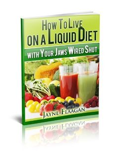 How to Live on a Liquid Diet With Your Jaws Wired Shut by Jayne Flaagan, Soft Diet, Acupuncture For Weight Loss, Soft Foods, Liquid Diet, Pureed Food Recipes, Foods To Eat, Cookbook Recipes, Diet Tips, Live