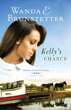 Kelly's Chance (Brides of Lehigh Canal, #1) - Brunstetter