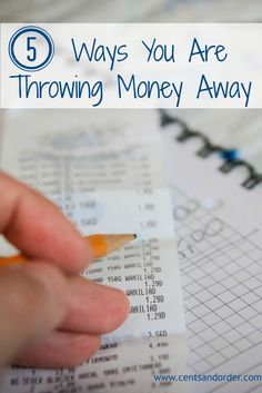 Stop Wasting Money: 5 Ways You Are Throwing Money Away. Save money by eliminating these money drains. | Cents and Order