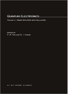 Quantum Electronics: Volume 2: Maser Amplifiers And Oscillators free ebook