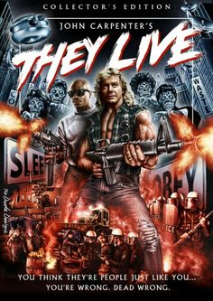 "They Live--""I came here to chew bubblegum and kick ass...and I'm all out of bubblegum"""