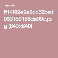 ff14f22e2e5cc50ba1053189166de99c.jpg (640×640)
