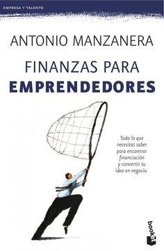 Finanzas para Emprendedores - Antonino Manzanera - PDF - Español  http://helpbookhn.blogspot.com/2014/12/finanzas-para-emprendedores-antonino-manzanera.html