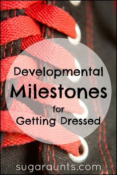 Developmental milestones for children self-care skills: getting dressed.