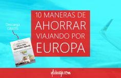 10 maneras de ahorrar viajando por Euqopa