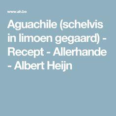 Aguachile (schelvis in limoen gegaard) - Recept - Allerhande - Albert Heijn