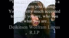 P Deikitsen Wolfram Lupus. He killed himself after being bullied for being a wolf person. May the humans who hurt his sweet soul and drove him to kill himself, ROT FOREVER!