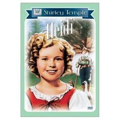 Shirley Temple as Heidi in the 1937 movie by the same name.