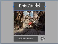 App Smashing Epic Citadel and Book Creator: http://www.ipadeducators.com/#!FEATURE-Return-to-the-Citadel/cy7v/5617fb0c0cf2a7ff73aa859c