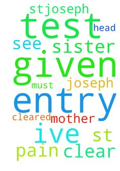I've given a entry test in st.joseph pray for me that - Ive given a entry test in st.joseph pray for me that i must cleared it. pray for my mother she cant see clear and pray for my sister she had a pain in her head. Posted at: https://prayerrequest.com/t/Hjn #pray #prayer #request #prayerrequest