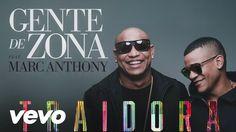 "Gente De Zona (feat. Marc Anthony) - ""Traidora"""