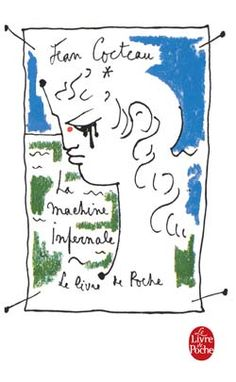 """""""La Machine infernale"""" de Jean COCTEAU <3<3<3<3 PIÈCE DE THEATRE"""