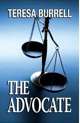 """99cents-Legal Thriller """"The Advocate"""" The Advocate (The Advocate Series) by Teresa Burrell 99cents-Get it on Kindle Now! The Advocate, a legal suspense murder mystery, is the first book in The Advocate Series. Three characters continue throughout the series, Sabre Orin Brown, defense attorney, her investigator, JP Torn, and her colleague, Bob Clark. The Advocate is followed by The Advocate's Betrayal, The Advocate's Conviction, The Advocate's Dilemma, and T"""