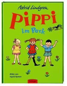 Pippi im Park - Astrid Lindgren. Ab 3 Jahren.