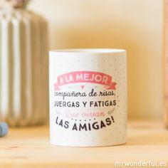"""Taza """"A la mejor compañera de risas"""" #taza #amigas #bestfriends #friends #mug #mrwonderfulshop"""