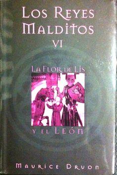 Los Reyes Malditos. La Flor de Lís y el León / Maurice Druon