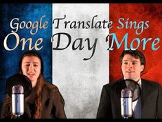 "Without further ado, here is 'Extra Day!' Er, 'One Day More!' | Watch What Happens When Google Translate Sings ""Les Misérables"". This is by far one of the funniest things I have seen. It reminds me of doing translations in my French class, painful."