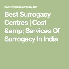 Best Surrogacy Centres | Cost & Services Of Surrogacy In India
