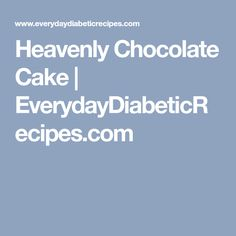 If you're looking for a diabetic chocolate cake recipe for your recipe box, then you've got to try this Heavenly Chocolate Cake. Diabetic Chocolate Cake, Chocolate Cake Mixes, Chocolate Pudding, Homemade Crepes, Apple Hand Pies, Unstuffed Cabbage, Cheese Pastry, Banana Coconut, Sugar Free Desserts