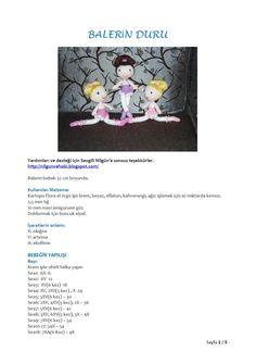 Balerin Duru - Google Drive - free pattern in Turkish - for Turkish Crochet Abbreviation to English see http://amigurumiaskina.blogspot.com/2014/03/amigurumi-seker-kz-yapls-amigurumi-free.html