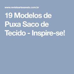 19 Modelos de Puxa Saco de Tecido - Inspire-se!