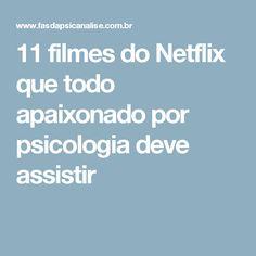 11 filmes do Netflix que todo apaixonado por psicologia deve assistir