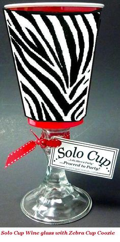 Solo Cup wine glass with zebra cup coozie! www.lisasuniquecreations.com