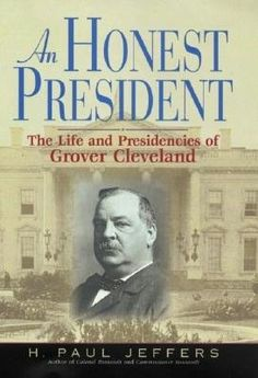 Listen to An Honest President: The Life and Presidencies of Grover Cleveland audiobook by H. Paul Jeffers Blackstone Audio, Inc. All Us Presidents, American Presidents, American History, Free Books, My Books, American Imperialism, Monroe Doctrine, Book Publishing Companies, Grover Cleveland