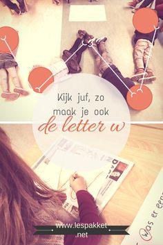 Kijk juf, zo maak je ook de letter w! - jufBianca.nl - voorbereidend lezen - letterkennis