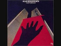 Velvet Darkness - Allan Holdsworth --- Play List