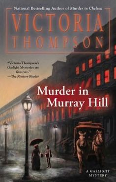 Descargar o leer en línea Murder in Murray Hill Libro Gratis PDF/ePub - Victoria Thompson, When facing injustice, the residents of nineteenth-century New York City's tenements turn to midwife Sarah Brandt and. Mystery Novels, Mystery Series, Mystery Thriller, Murder Mystery Books, Best Mysteries, Cozy Mysteries, Murder Mysteries, Crime Fiction, Fiction Books
