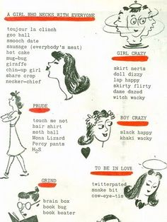 1940s lingo. Are you slack happy? Or Mona Lizard? I'm more of a book beater myself.