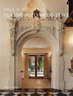 Paul R. Williams - Classic Hollywood Style by Karen E. Hudson