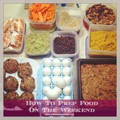 How to prep food on the weekends for healthy eating throughout the week