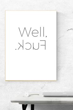 Well, fuck Funny prints / funny quote wall print / funny humor Wall Art