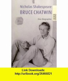 Bruce Chatwin. Eine Biographie. (9783499231483) Nicholas Shakespeare , ISBN-10: 3499231484  , ISBN-13: 978-3499231483 ,  , tutorials , pdf , ebook , torrent , downloads , rapidshare , filesonic , hotfile , megaupload , fileserve Shakespeare, Good Night, Winnie The Pooh, Disney Characters, Fictional Characters, Author, Books, Nighty Night, Libros