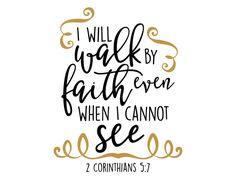 Free SVG cut Files - I will Walk by Faith
