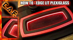 Edge Lit LED Plexiglass - Install LED lights in plexi for Car Audio
