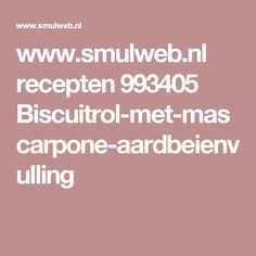 www.smulweb.nl recepten 993405 Biscuitrol-met-mascarpone-aardbeienvulling