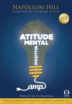 A mente é uma arma secreta e poderosa. Uma atitude positiva irá, naturalmente, atrair sucesso e prosperidade. A atitude negativa vai roubá-lo de tudo que torna a vida digna de ser vivida. Seu sucesso, saúde, felicidade e riqueza, dependem de qual lado você irá usar.