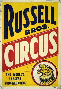 animal poster, circus, classic posters, free download, free printable, graphic design, printables, retro prints, vintage, vintage posters, vintage printables, wildlife, Russel Bros Circus, The World's Largest Motorized Circus - Vintage Circus Poster Vintage Circus Posters, Free Vintage Posters, Vintage Advertising Posters, Vintage Travel Posters, Vintage Advertisements, Vintage Ads, Vintage Signs, Vintage Carnival, Vintage Graphic