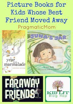Books for Kids Whose Best Friend Moved Away & Kid Lit Blog Hop :: PragmaticMom